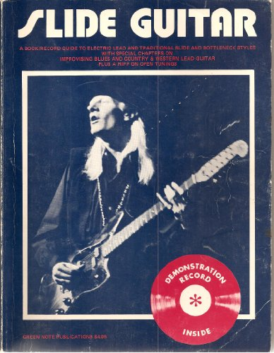 9780912910024: Slide guitar: A book/record guide to electric lead and traditional slide and bottleneck styles ; with special chapters on improvising blues and ... tunings (Contemporary guitar styles series)