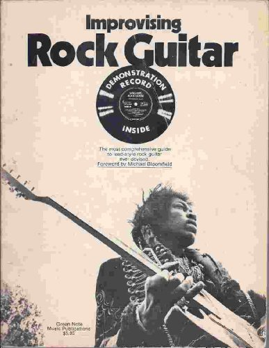 9780912910031: Improvising Rock Guitar: The Most Comprehensive Guide to Lead-Style Rock Guitar Ever Devised (Includes Demonstration Record)
