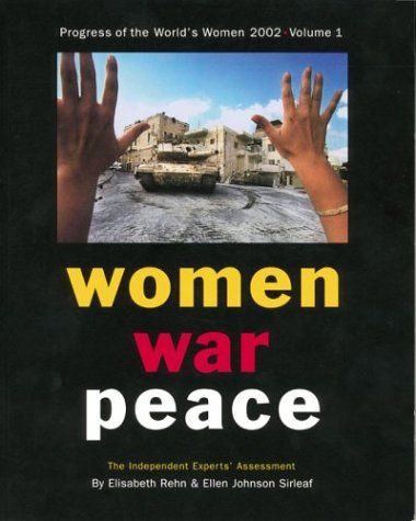 9780912917665: Progress of the World's Women, 2002: Women, War, Peace: The Independent Expert's Assessment on the Impact of Armed Conflict on Women and Women's Role in Peace-Building: 1