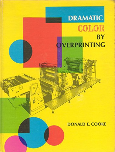 9780912920306: Dramatic Color by Overprinting: A Complete Guidebook in the Art and Printing Techniques Employing Transparent Inks in Multiple Combinations