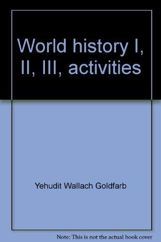 World history I, II, III, activities: Goldfarb, Yehudit Wallach