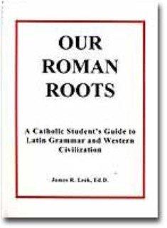 9780912929040: Our Roman Roots - Teacher's Manual