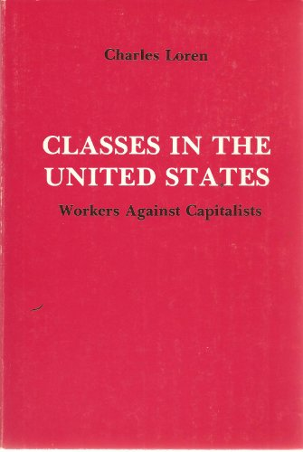 Classes in the United States: Workers against Capitalists: Loren, Charles