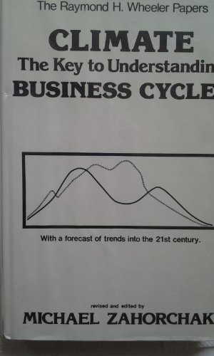9780912931005: Climate: The Key to Understanding Business Cycles (With a Forecast of Trends Into the Twenty-First Century)
