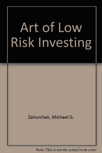 9780912931036: Art of Low Risk Investing