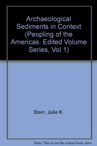 9780912933016: Archaeological Sediments in Context (Peopling of the Americas. Edited Volume Series, Vol 1)