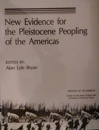 9780912933030: New Evidence for the Pleistocene Peopling of the Americas (Peopling of the Americas, Symposia Series)