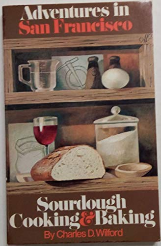 9780912936000: Adventures in Sourdough Cooking and Baking