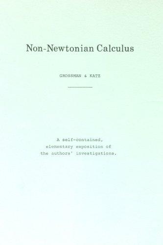 Non-Newtonian Calculus: Michael Grossman &