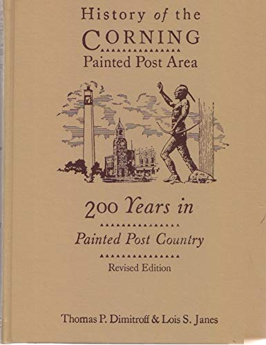 History of the Corning-Painted Post area: 200 years in Painted Post country: Dimitroff, Thomas P