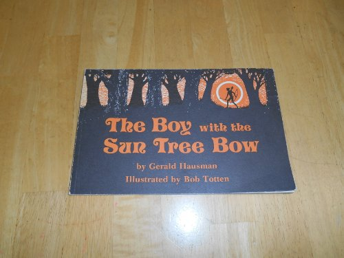 9780912944135: The boy with the sun tree bow