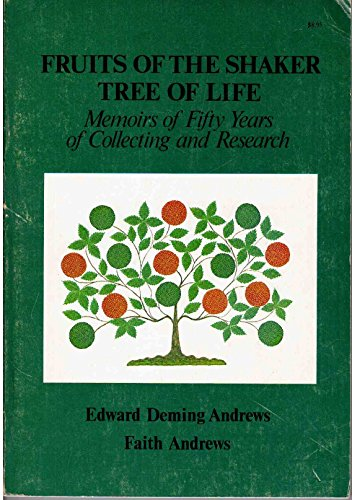 Fruits of the Shaker Tree of Life: Edward Deming Andrews,
