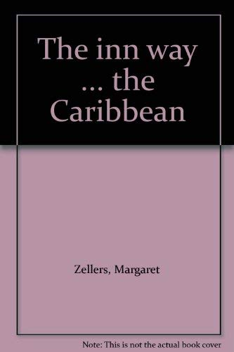The inn way . the Caribbean: Zellers, Margaret
