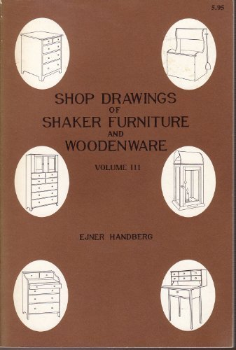 9780912944456: Shop Drawings of Shaker Furniture and Woodenware, Volume III