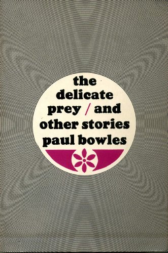The Delicate Prey: Paul Bowles