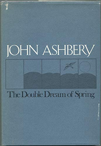 Double Dream of Spring, The: Ashbery, John