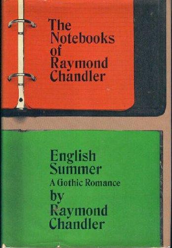 9780912946337: The Notebooks of Raymond Chandler & English Summer: A Gothic Romance