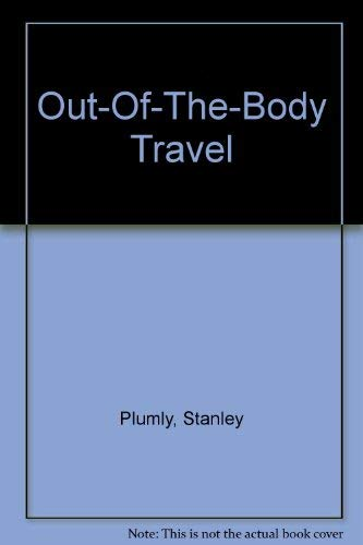 Out-of-the-Body Travel (SIGNED Plus SIGNED LETTER): Plumly, Stanley
