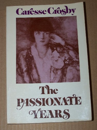 The Passionate Years (Neglected Books of the 20th Century)