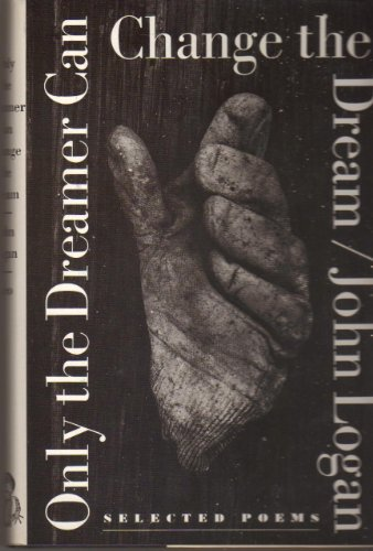 9780912946771: Only the Dreamer Can Change the Dream: Selected Poems (American Poetry Series)