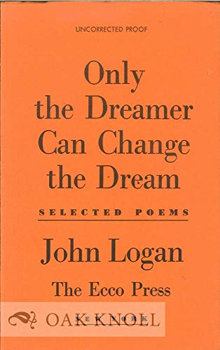9780912946788: Only the Dreamer Can Change the Dream (American Poetry Series)