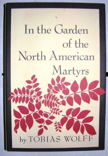 In The Garden of the North American Martyrs: Wolff, Tobias