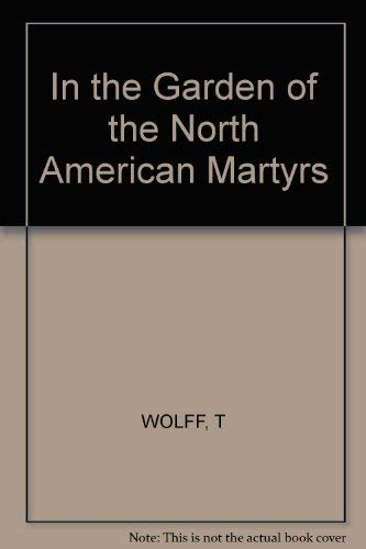 9780912946832: In the Garden of the North American Martyrs