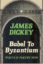 Babel to Byzantium: Poets and Poetry Now: Dickey, James