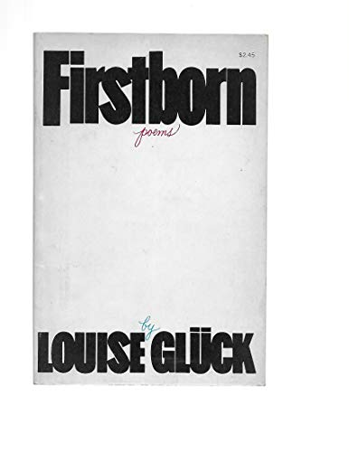 Firstborn (American Poetry Series): Gluck, Louise