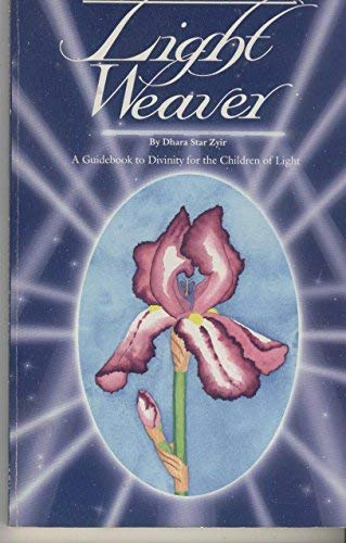 9780912949253: Light Weaver: A Guidebook to Divinity for the Children of Light