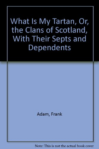 What Is My Tartan, Or, the Clans: Frank Adam
