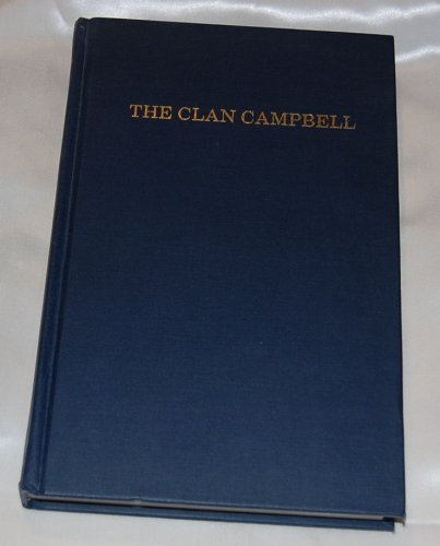 The House of Argyll and the Collateral Branches of the Clan Campbell from the Year 420 to the ...