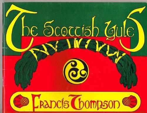 The Scottish Yules: Thompson, Francis G