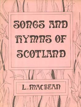 Songs and Hymns of Scotland: MacBean, L.