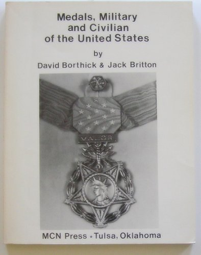 9780912958262: Medals: Military and Civilian of the United States
