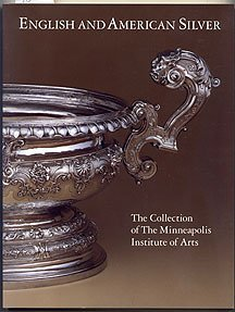 English And American Silver In The Collection Of The Minneapolis Institute Of Arts (hardcover) ...