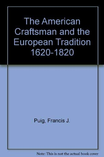 9780912964379: The American Craftsman and the European Tradition, 1620–1820
