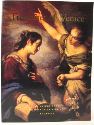 9780912964560: Treasures of Venice: Paintings from the Museum of Fine Arts, Budapest