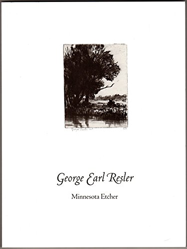 George Earl Resler: Minnesota etcher (0912964618) by Campbell, Richard J