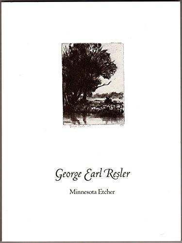 George Earl Resler: Minnesota etcher: Campbell, Richard J