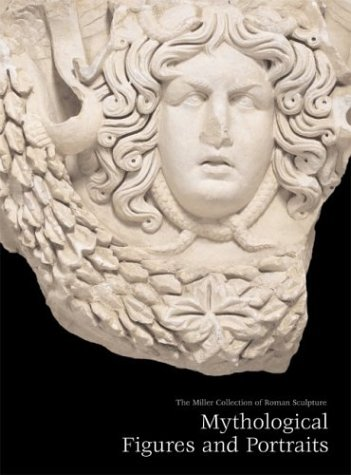 9780912964911: Mythological Figures and Portraits: The Miller Collection of Roman Sculpture