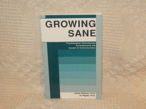 Growing Sane: Psychological Disturbances Accompanying the Growth: James Stallone, Sy