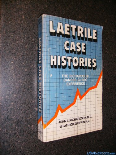 9780912986036: Laetrile Case Histories: Richardson Cancer Clinic Experience