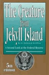9780912986159: The Creature from Jekyll Island: A Second Look at the Federal Reserve