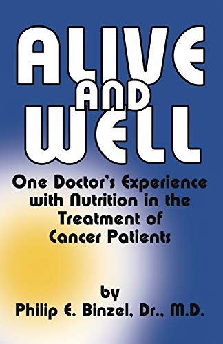 9780912986173: Alive & Well : One Doctor's Experience with Nutrition in the Treatment of