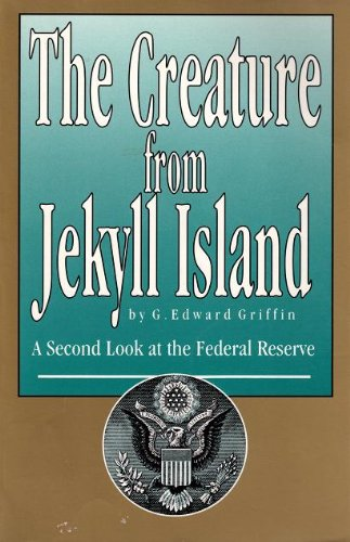 9780912986180: The Creature from Jekyll Island: A Second Look at the Federal Reserve