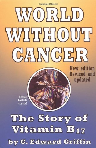 9780912986197: A World without Cancer: The Story of Vitamin B17