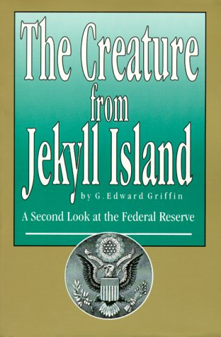 9780912986210: The Creature from Jekyll Island : A Second Look at the Federal Reserve