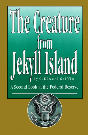 9780912986326: The Creature from Jekyll Island : A Second Look at the Federal Reserve