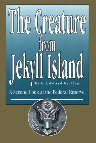 9780912986395: The Creature from Jekyll Island: A Second Look at the Federal Reserve